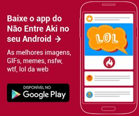 Baixe o app do Não Entre Aki no seu Android