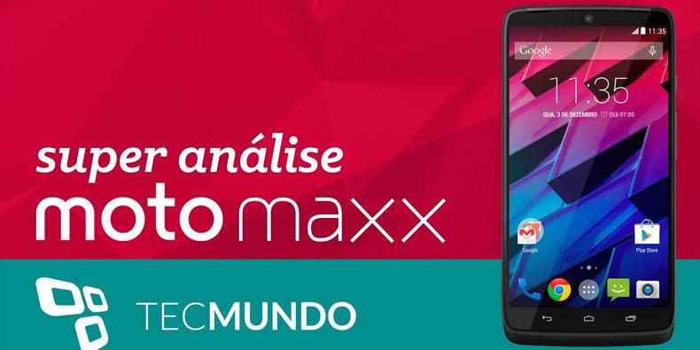 Super análise Motorola Moto Maxx